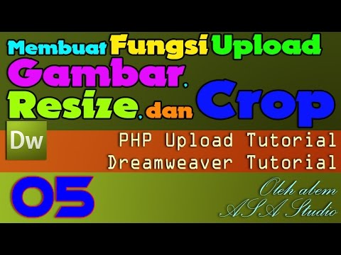 Membuat Fungsi Upload Gambar, Resize, dan Crop [05] Fungsi Upload & Resize 1 [Dreamweaver Tutorial]