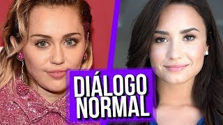 Diálogo Normal Demi Lovato e Miley Cyrus