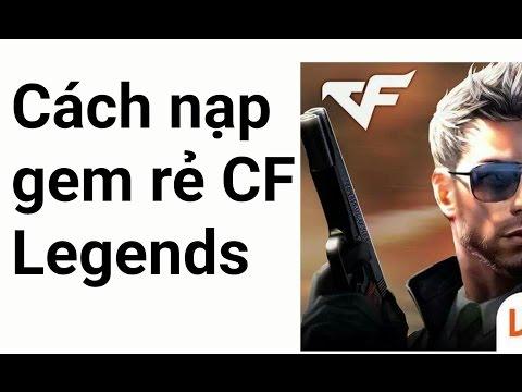 CF Mobile/CF Legends | Cách nạp gem rẻ - Crossfire Legends