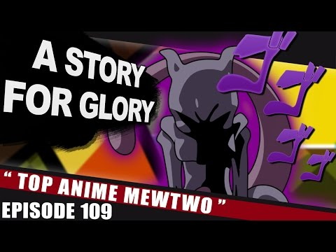 Top Anime Mewtwo – A STORY FOR GLORY #109