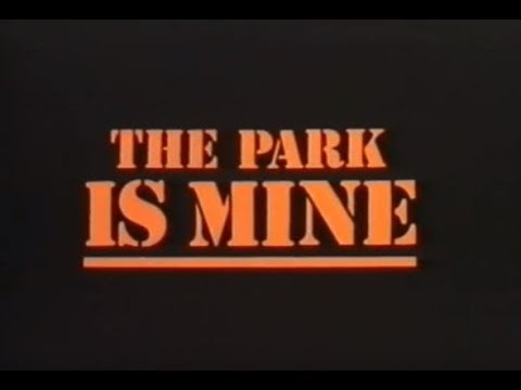 The Park Is Mine (movie)