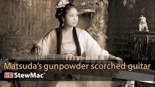 Watch the Trade Secrets Video, Michi Matsuda's gunpowder scorched guitar