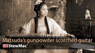 Watch the Trade Secrets Video, Michi Matsuda's gunpowder scorched guitar