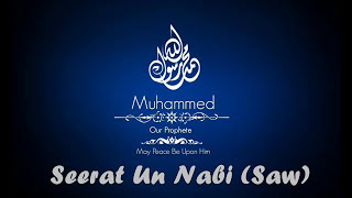 Seerat-un-Nabi. Biography Of The Blessed Prophet Muhammad
