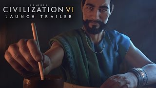 Sid Meier's Civilization VI - Launch Trailer