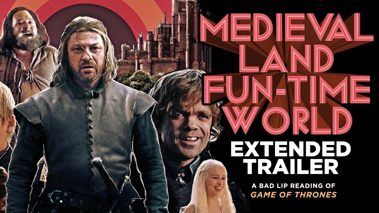 """A photo of """"MEDIEVAL LAND FUN-TIME WORLD"""" EXTENDED TRAILER — A Bad Lip Reading of Game of Thrones"""
