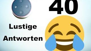 Die 40 LUSTIGSTEN Alexa Antworten (Amazon Echo)