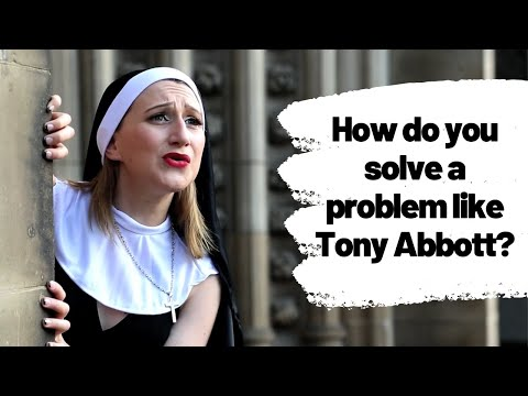 How do you solve a problem like Tony Abbott?
