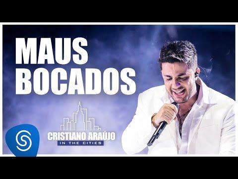 ABERTURA + Maus Bocados - DVD  Cristiano Araújo IN THE CITIES (VídeoClipe Oficial)