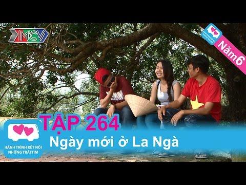 Ngày mới ở La Ngà | LOVEBUS | Năm 6 | Tập 264 | 171213