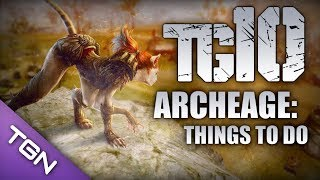 TG10 : Top 10 Things To Do In ArcheAge