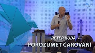 Peter Kuba - Porozumět čarování