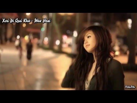 Xóa Đi Quá Khứ - Như Hexi [Video Lyrics]