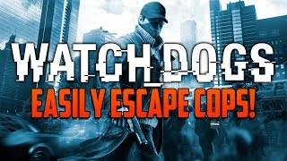 Watch Dogs: How To Easily Escape Cops & Lose Wanted Level