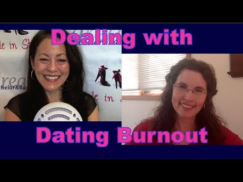Dealing with Dating Burnout - Dating Advice for Women