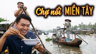 ĂN NGON & RẺ KHÔNG TƯỞNG. Chợ nổi Miền Tây |Floating market