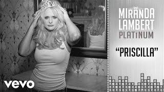Miranda Lambert - Priscilla