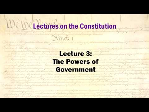 Constitution Lectures 3: The Powers of Government (HD version)