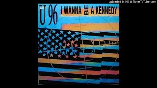 U96 - I Wanna Be A Kennedy (album Version)