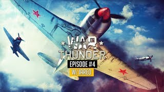 "War Thunder: (Ep. 4) - ""TEAMKILLER TWISTS JARED'S TITS!"" w/Jared"