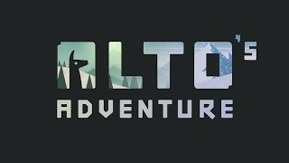 Alto's Adventure - Original Soundtrack (OST) [1 hour]