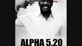 Alpha 5.20 Appelle Moi Negro ( HQ )