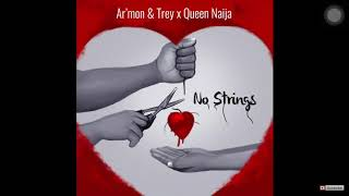 Ar'mon & Trey- No Strings Ft Queen Naija
