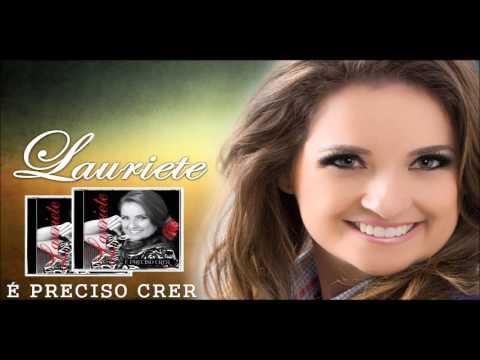 Lauriete - Uma Carta ao Pastor - (CD: É Preciso Crer) | Part. Pr. Silas Malafaia | 2013