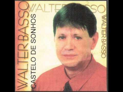 Walter Basso/ Castelo de Sonhos