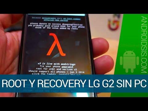 Root y Recovery en el LG G2 sin necesidad de PC Todos los modelos