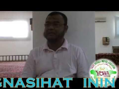 yakan nasihat :MUHMIN TINABANGAN WEH ALLAH SI ELLEW QIYAMA  25,04,2014