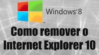 Windows 8 Como Remover O Internet Explorer 10