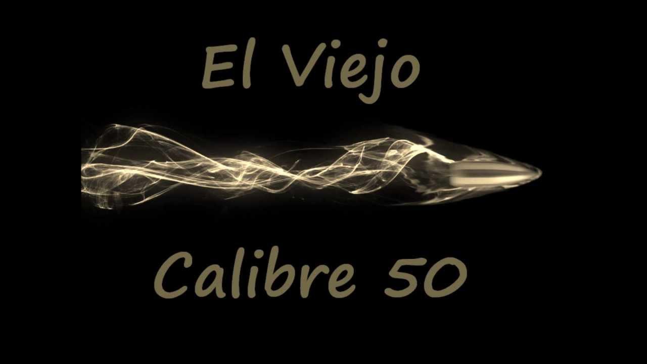 Calibre 50 - El Viejo - YouTube