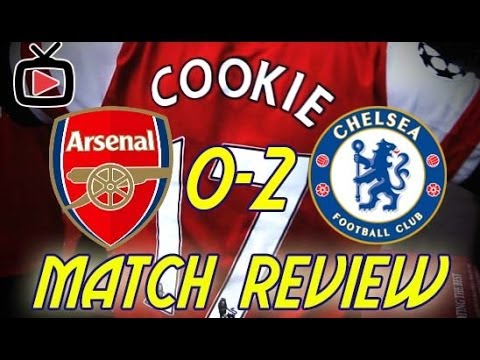 Arsenal FC 0 Chelsea 2 - Match Review - ArsenalFanTV.com