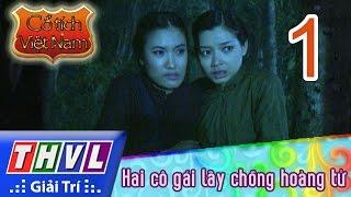 THVL | Cổ tích Việt Nam: Hai cô gái lấy chồng hoàng tử (Phần 1)