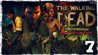 The Walking Dead: A New Frontier. #7: Правильный выбор.