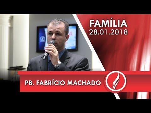 Culto da Família - Pb. Fabrício Machado - 28 01 2018