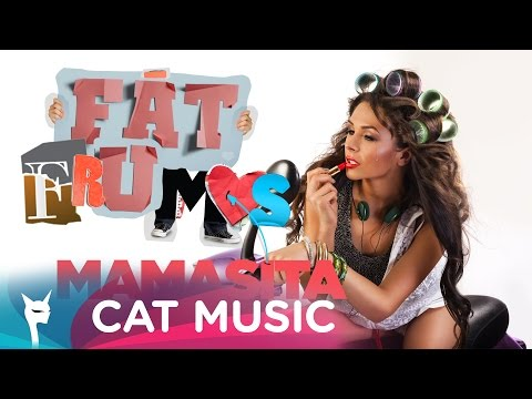 Mamasita - Fat Frumos (Official Single)