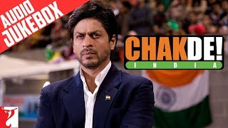 Chak De India -  Full Audio Songs