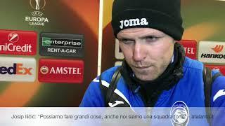 UEL BVB-Atalanta Josip Ilicic: Possiamo fare grandi cose, anche noi siamo una squadra forte