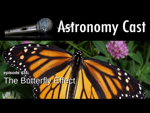 Astronomy Cast Ep. 435: The Butterfly Effect