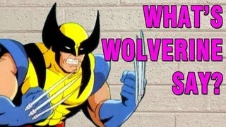 What Wolverine Say?