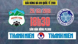 FULL   Hoàng Anh Gia Lai vs Mito Hollyhock   U19 Quốc tế 2018