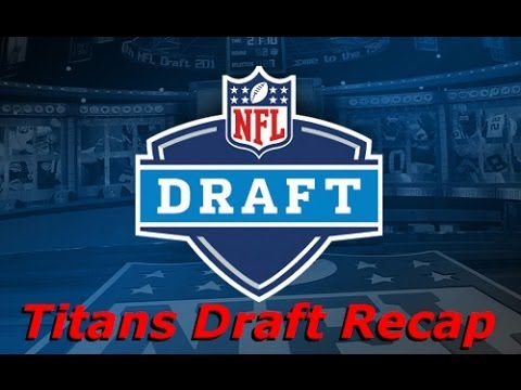 Tennessee Titans 2014 NFL Draft Recap