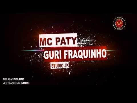 Mc Paty - Guri fraquinho ♪ ( STUDIO JK ) @MCBIDIOFICIAL