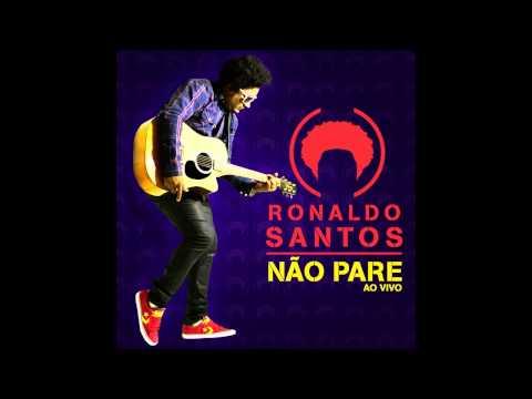 Ronaldo Santos - Não Pare (Playback)