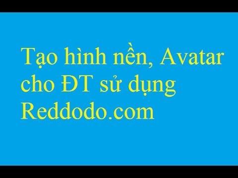 Tạo hình nền, Avatar cho điện thoại di động sử dụng Reddodo com - Taimienphi.vn