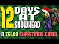 12 Days At Snowhead - A ZELDA CHRISTMAS CAROL!