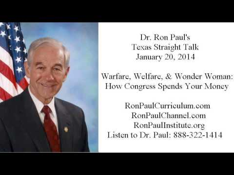 Ron Paul's Texas Straight Talk 1/20/14: Warfare, Welfare, Wonder Woman: Congress Spending Your Money