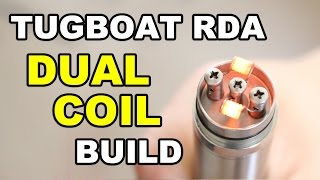 Tugboat RDA Dual Coil Build!